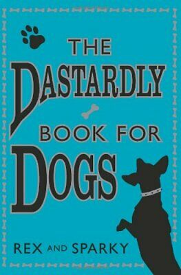 The Dastardly Book for Dogs by Sparky Paperback Book The Cheap Fast Free Post