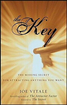 The Key: The Missing Secret for Attracting Anything Y... by Vitale, Joe Hardback