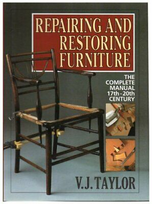 Repairing and Restoring Furniture by Taylor, V.J. Hardback Book The Cheap Fast