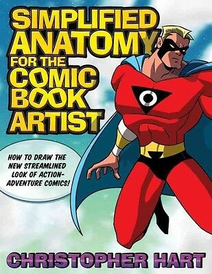 Simplified Anatomy for the Comic Book Artist: How to Draw the New Streamlined Lo