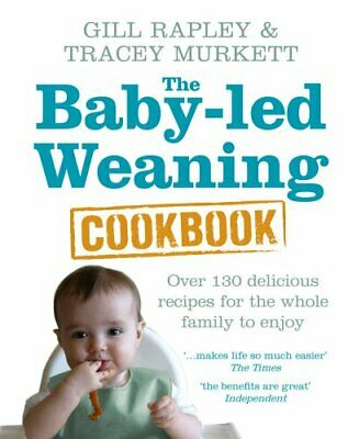 The Baby-led Weaning Cookbook: Over 130 delicious... by Murkett, Tracey Hardback