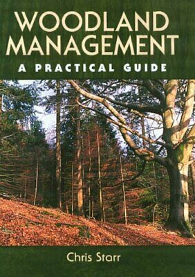 Woodland Management: A Practical Guide by Starr, Chris Hardback Book The Cheap