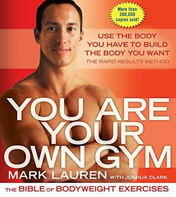 You Are Your Own Gym: The Bible of Bodyweight Exercises by Joshua Clark Book The