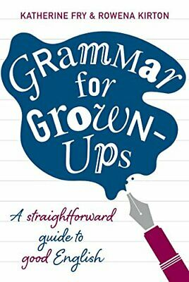 Grammar for Grown-ups by Kirton, Rowena Book The Cheap Fast Free Post