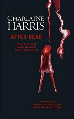 After Dead: What Came Next in the World of Sookie Stackh... by Harris, Charlaine