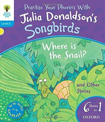 Oxford Reading Tree Songbirds: Level 3. Where Is the Snai... by Donaldson, Julia