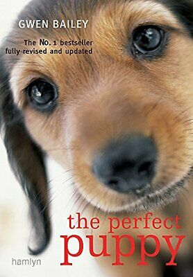 The Perfect Puppy: Take Britain's Number One Puppy ... by Bailey, Gwen Paperback