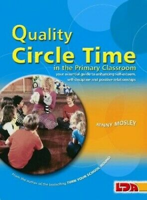 Quality Circle Time in the Primary Classroom: Your... by Mosley, Jenny Paperback