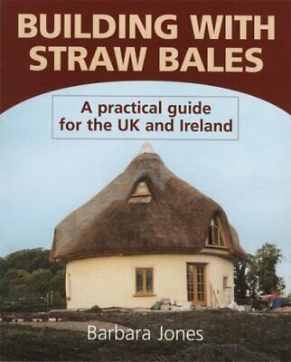 Building with Straw Bales: A Practical Guide for ... by Jones, Barbara Paperback
