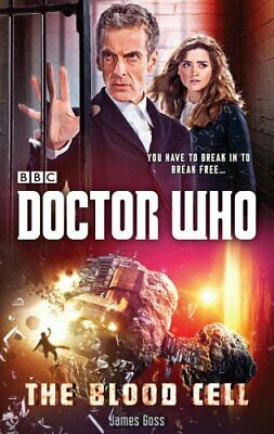 Doctor Who: The Blood Cell (12th Doctor novel) (Dr Who) by Goss, James Book The