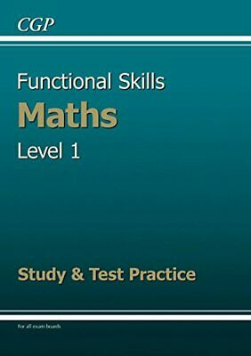 Functional Skills Maths Level 1 - Study & Test Practice by CGP Books Book The