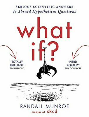 What If?: Serious Scientific Answers to Absurd Hypothetica... by Munroe, Randall