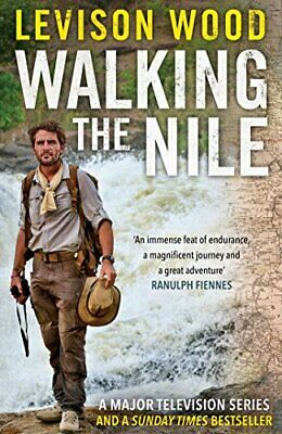 Walking the Nile by Levison Wood Book The Cheap Fast Free Post