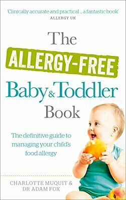 The Allergy-Free Baby and Toddler Book: The definitive guide... by Fox, Dr. Adam