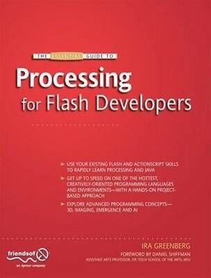 The Essential Guide to Processing for Flash Developers by Ira Greenberg Paperbac