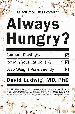 Always Hungry?: Conquer Cravings, Retrain Your Fat Cells, and Lose Weight...