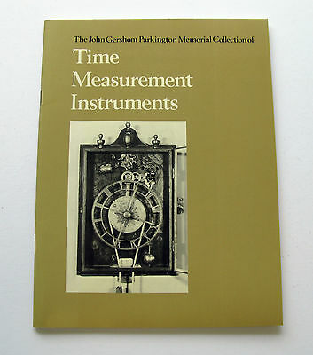 Time Measurement Instruments ( Clocks ) The John Gershom Parkington Collection