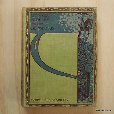 Antique Rare Art Nouveau Book- The Wonder Stories From Herodotus - 1900