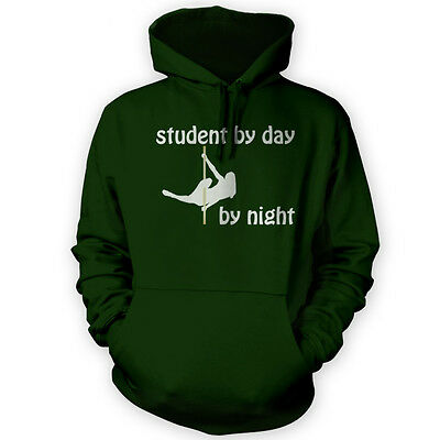 Student by Day Pole Dancer by Night Hoodie -x12 Colours- Aerial Sport Uni
