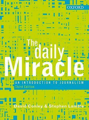 The Daily Miracle: An Introduction to Journalism by David Conley (English) Hardc