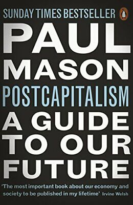 PostCapitalism: A Guide to Our Future by Mason, Paul Book The Cheap Fast Free