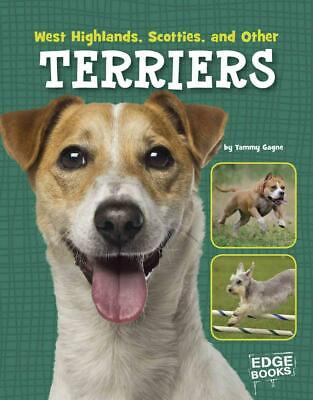 West Highlands, Scotties, and Other Terriers by Tammy Gagne (English) Library Bi