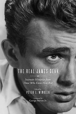 The Real James Dean: Intimate Memories from Those Who Knew Him Best by Peter Win