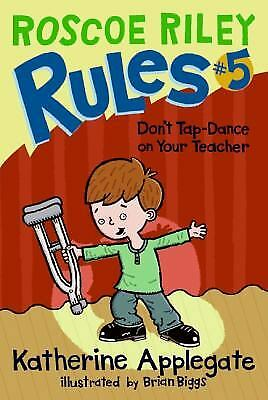 Don't Tap-Dance on Your Teacher by Katherine Applegate