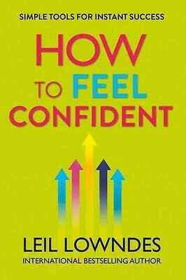How to Feel Confident by Leil Lowndes Paperback Book (English)