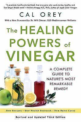 The Healing Powers of Vinegar: A Complete Guide To by Orey, Cal