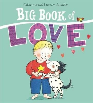 Big Book of Love by Laurence Anholt Hardcover Book