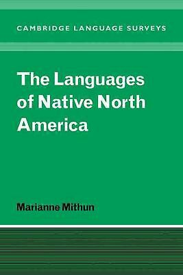 The Languages of Native North America by Marianne Mithun (English) Paperback Boo