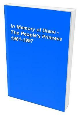 In Memory of Diana - The People's Princess 1961-1997 Paperback Book The Cheap