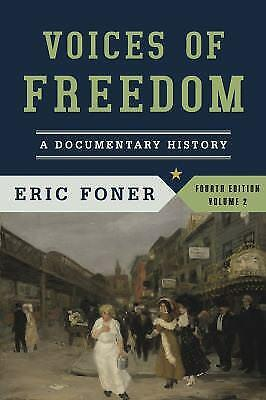 Voices of Freedom : A Documentary History by Eric Foner