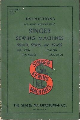 Singer Sewing Machine Instruction Manual-Model 52 Machine 52w19, 52w21, 52w22