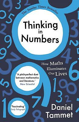 Thinking in Numbers: How Maths Illuminates Our Lives by Daniel Tammet (English)