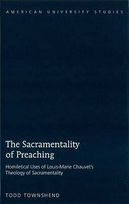 The Sacramentality of Preaching by Todd Townshend Hardcover Book (English)