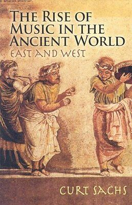 The Rise Of Music In The Ancient World - New Paperback Book