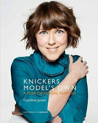 Knickers Model's Own: A Year of Frugal Fashion by Jones, Caroline Book The Cheap