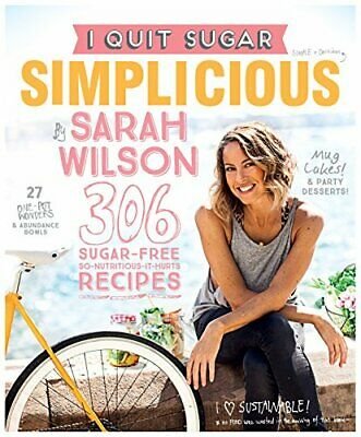 I Quit Sugar: Simplicious by Wilson, Sarah Book The Cheap Fast Free Post
