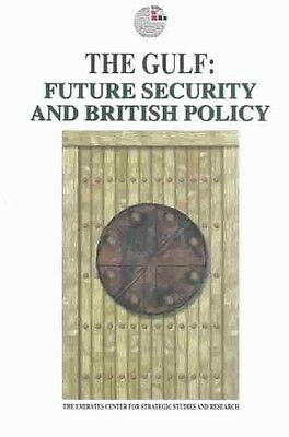 The Gulf: Future Security and British Policy by Emirates Center for Strategic St