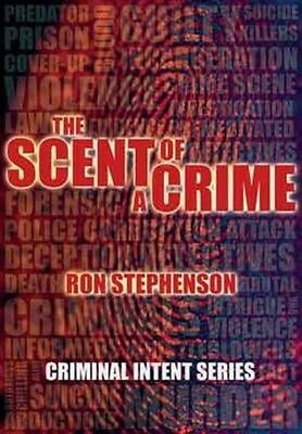 The Scent of a Crime by Ron Stephenson Hardcover Book