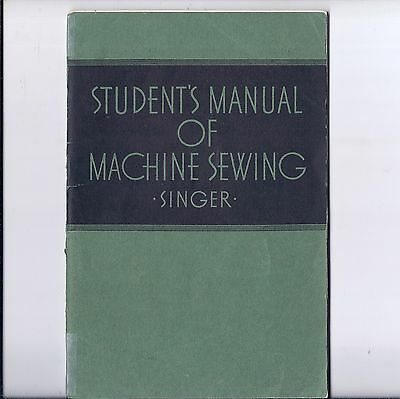 1935 Singer Student's Manual of MACHINE SEWING-221-66-201-20-15-127- -student