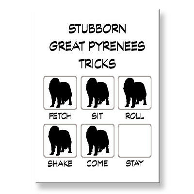 GREAT PYRENEES Stubborn Tricks FRIDGE MAGNET Steel Case Funny