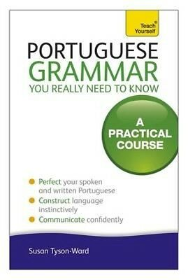 Portuguese Grammar You Really Need to Know: Teach Yourself by Sue Tyson-Ward Pap