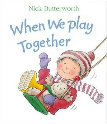 When We Play Together by Nick Butterworth Board Books Book (English)