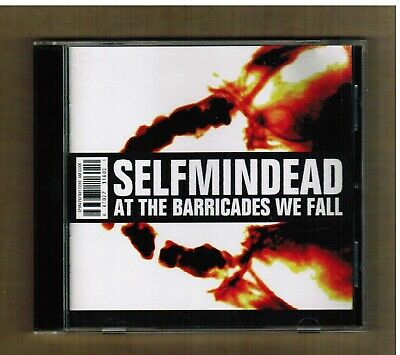 SELFMINDEAD At the Barricades We Fall CD 2000 Aggressive / Heavy Hardcore