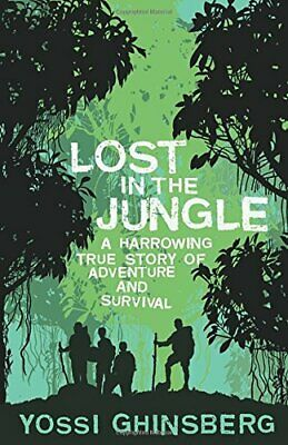 Lost in the Jungle: A Harrowing True Story of A... by Ghinsberg, Yossi Paperback