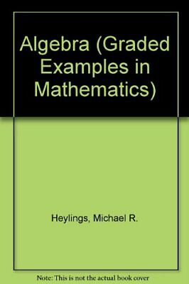 Algebra (Graded Examples in Mathematics S.) by Heylings, M. R. Paperback Book
