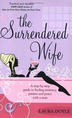 The Surrendered Wife: A Practical Guide To Finding ... by Doyle, Laura Paperback